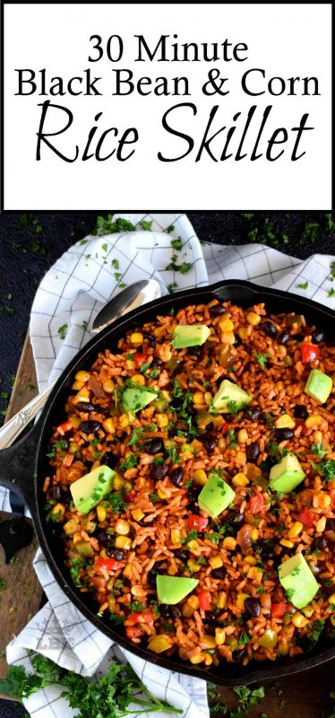 30 Minute Black Bean Corn and Rice Skillet has everything a well-rounded, wholesome meal requires!  Delicious flavour, protein, and veggies - this is the perfect family dinner recipe with numerous serving options!#30minute #blackbean #skillet #onepot #dinner