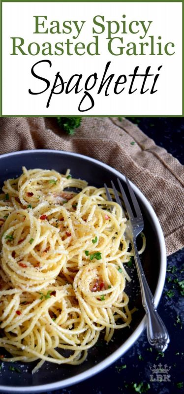 Easy Spicy Roasted Garlic Spaghetti