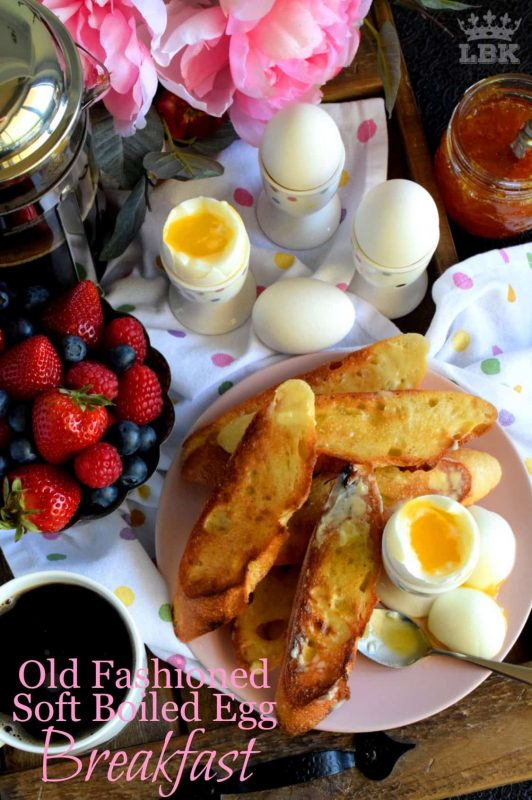 Old Fashioned Soft Boiled Egg Breakfast