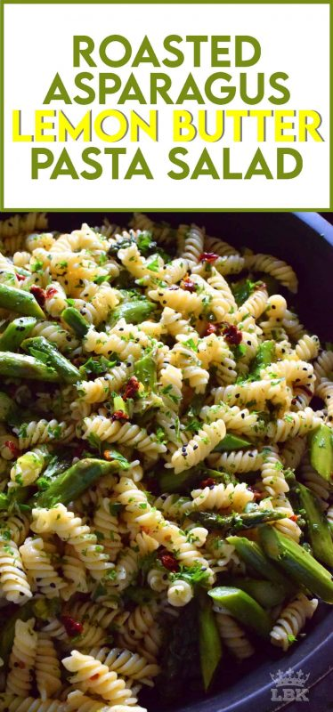 A simple butter roasted asparagus pasta salad, tossed with sun dried tomatoes, fresh lemon, and parmesan. A delightful cold pasta salad that everyone will love! #asparagus #lemon #butter #pasta #salad