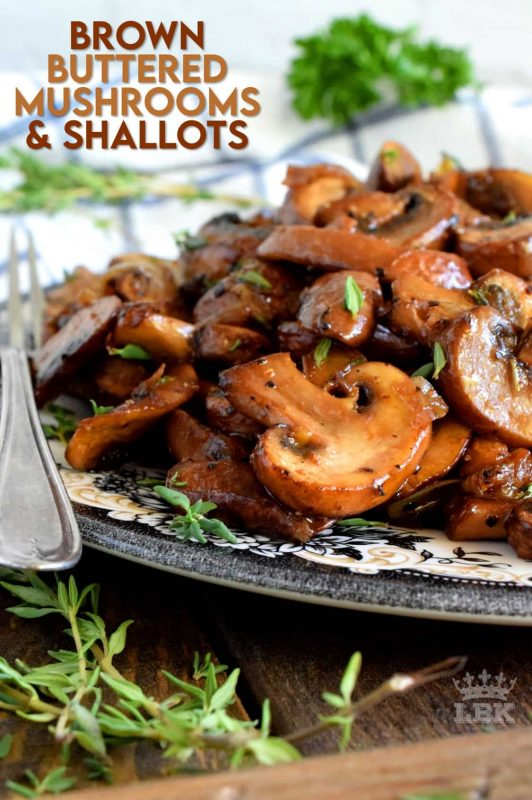 An earthy and rustic side dish needs nothing more than a few mushrooms, shallots, and some basic aromatics. Oh, and butter; lots of butter! #mushrooms #cremini #shallots #butter #vegetarian #side #dish #thanksgiving