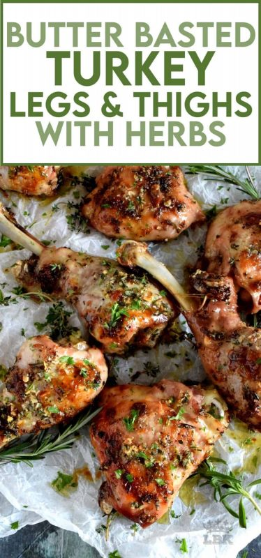 A sure way to keep cheaper cuts of turkey moist and tasting great is with butter. Butter Basted Turkey Legs and Thighs with Fresh Herbs guarantee flavour and moistness! #turkey #butter #herbs #legs #thighs #thanksgiving