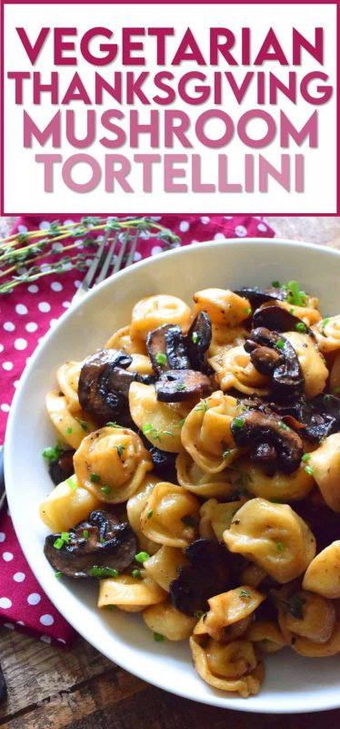 Loaded with fresh mushrooms and deep homey flavours that are synonymous with Thanksgiving, this vegetarian tortellini is the ultimate fall comfort food! #vegetarian #pasta #tortellini #vegetarian