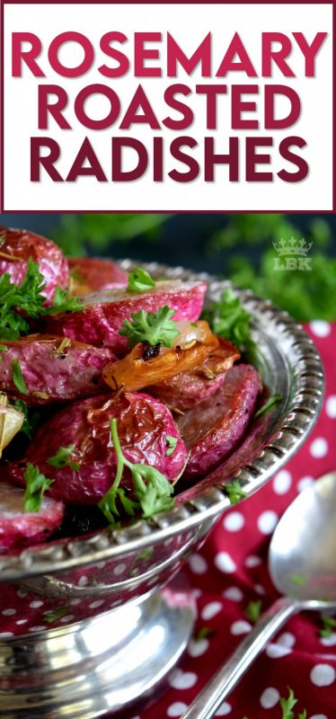 If you've never had a roasted radish, you're in for a treat!  Rosemary Roasted Radishes are mellow in flavour, gorgeous in colour, easy to make, and low in carbs.  Healthy, delicious, and cheap; this side dish is sure to please and surprise! #roastedvegetables #radishes #roastedradishes #rootvegetables #sidedishes #thanksgiving