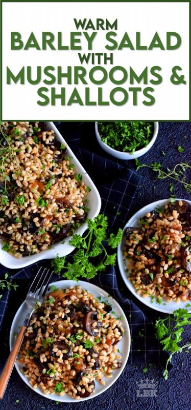 A warm, hearty salad is a great wintertime dinner option.  Warm Barley Salad with Buttered Mushrooms and Shallots has a bright citrus-y burst of flavour too! #barley #warmsalad #mushrooms #cremini #vegetarian #wintersalad