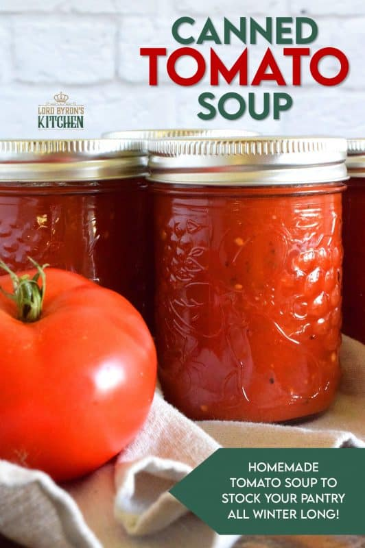 Canned Tomato Soup is a comfort food for many. A homemade version is better; made with summer fresh tomatoes and canned for winter-long freshness. Grilled cheese anyone? #tomatoes #tomatosoup #soup #canning #preserves